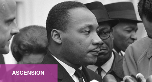 Ascension: A Lifting of Dr. Martin Luther King's Legacy
