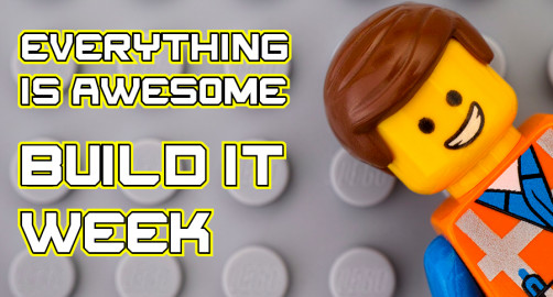 Everything is Awesome Build it Week
